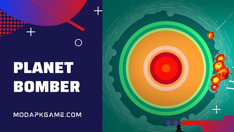Planet Bomber! MOD APK (Vô Hạn Tiền)
